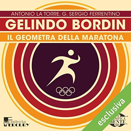 Gelindo Bordin: Il geometra della maratona (Olimpicamente)  Audiolibri