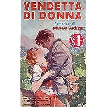 Vendetta di donna Arene Romantica Economica N. 191 del 9/1932