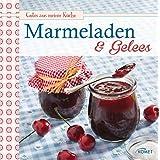 Marmeladen & Gelees: Leckere Fruchaufstriche selbstgemacht (Gutes aus meiner Küche)