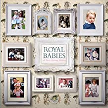 Royal Babies: A Heir Raising History