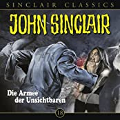 Die Armee der Unsichtbaren (John Sinclair Classics 18)
