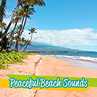 Peaceful Beach Sounds – Relaxing Melodies to Relax, Stress Free, Easy Listening, Chill Out Beats 2017
