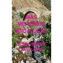 MÁS MISTERIOS ANDALUCES: Una colección of historias cortas (Spanish Edition)