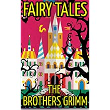 Fairy Tales: By The Grimm Brothers (Illustrated & Unabridged) (English Edition)
