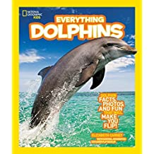 National Geographic Kids Everything Dolphins: Dolphin Facts, Photos, and Fun that Will Make You Flip by Elizabeth Carney (2012-02-14)