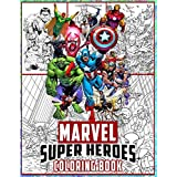 Marvel Super Heroes Coloring Book: +100 Beautiful Illustrations of Avenger, Guardians Of The Galaxy And More Marvel Super Her