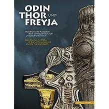 Odin, Thor und Freyja: Skandinavische Kultplätze des 1. Jahrtausends nach Christus und das Frankenreich