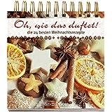 Adventskalender: Oh, wie das duftet: 24 Rezepte zur Weihnachtszeit
