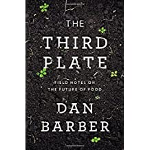 The Third Plate: Field Notes on the Future of Food.
