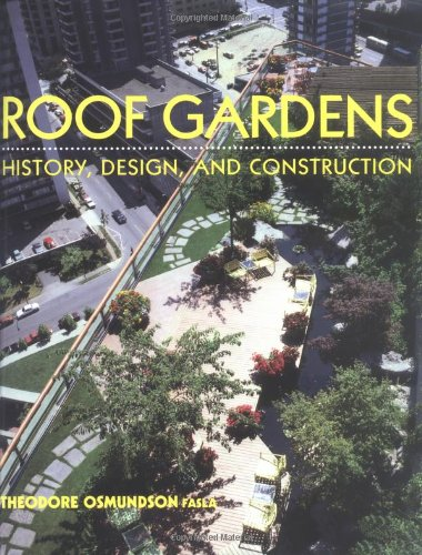 Download Roof Gardens: History, Design, And Construction (Norton Books For Architects & Designers) PDF - MarvinLuke