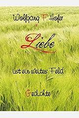 Liebe ist ein weites Feld: Gedichte Taschenbuch