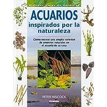 Acuarios Inspirados Por La Naturaleza (Grandes Guías De Animales)