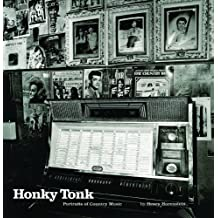 Honky Tonk: Portraits of Country Music by Henry Horenstein (2012-09-03)