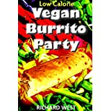 Low Calorie Vegan Burrito Party (English Edition)