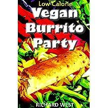 Low Calorie Vegan Burrito Party (English Edition)