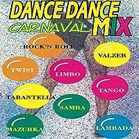Dance Dance Carnaval Mix (Samba, Twist, Lambada, Rock'n'Roll, Tango, Valzer, Mazurka, Tarantella, Limbo)