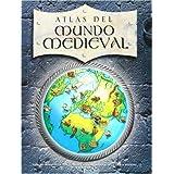 Atlas del mundo medieval/ Atlas of the Medieval World
