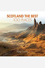 Scotland The Best 100 Places: Extraordinary places and where best to walk, eat and sleep Paperback
