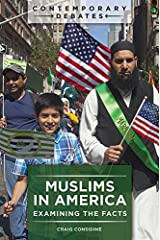 Muslims in America: Examining the Facts (Contemporary Debates) Kindle Edition