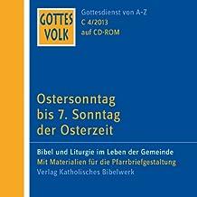 Gottes Volk LJ C4/2013 CD-ROM: Ostersonntag bis 7. Sonntag der Osterzeit