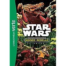 Star Wars - Aventures dans un monde rebelle 03 - La tanière