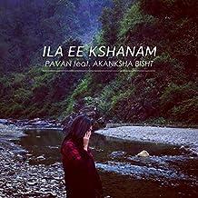 Ila Ee Kshanam (feat. Akanksha Bisht)