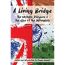 A Living Bridge: The UK-India Diaspora & The Rise of The Millennials
