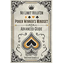 Poker Winner's Mindset: No Limit Hold'Em Advanced Guide (English Edition)