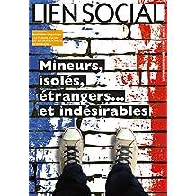 Mineurs, isolés, étrangers… et indésirables (Lien Social t. 1104)