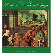 Classic Christmas Carols and Songs: Arrangements for Piano, Guitar and Electronic Keyboard