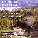 Als Kommandant am Obersalzberg: Interview mit Dr. Bernhard Frank