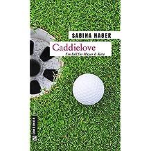 Caddielove: Ein Fall für Mayer & Katz (Kriminalromane im GMEINER-Verlag)