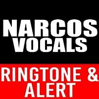 Narcos Vocals Ringtone and Alert