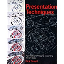 Presentation Techniques: A Guide to Drawing and Presenting Design Ideas