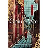 The Opium War: Drugs, Dreams and the Making of China