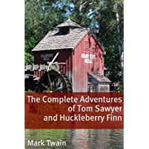 The Complete Adventures of Tom Sawyer and Huckleberry Finn (Annotated with Criticism and Mark Twain Biography) (English Edition)