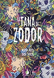 La tana di Zodor