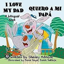 I Love My Dad Quiero a mi Papá (English Spanish Bilingual Collection)