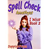 Spell Check: I Wish - Book 2 (English Edition)