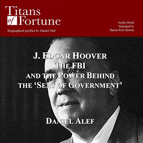J. Edgar Hoover: The FBI and the Power Behind the 'Seat of Government'  Audiolibri
