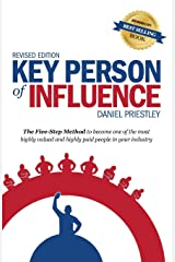 Key Person of Influence (Revised Edition): The Five-Step Method to become one of the most highly valued and highly paid people in your industry Paperback