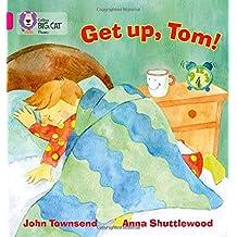 GET UP, TOM!: Band 01B/Pink B (Collins Big Cat Phonics)