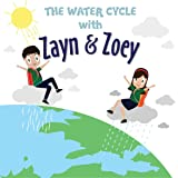 The Water Cycle with Zayn & Zoey