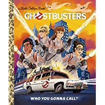 Ghostbusters: Who You Gonna Call (Ghostbusters 2016) (Little Golden Book)
