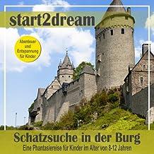 """""""Schatzsuche in der Burg"""": Eine Phantasiereise für Kinder im Alter von 8-12 Jahren"""
