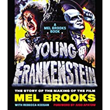 Young Frankenstein: A Mel Brooks Book: The Story of the Making of the Film (English Edition)