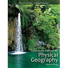 Laboratory Manual for Physical Geography by Alan H. Strahler (2010-11-16)