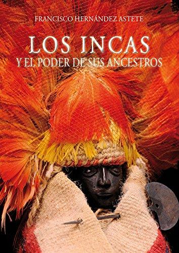 Descargar Libro Los incas y el poder de sus ancestros de Francisco Hernández Astete