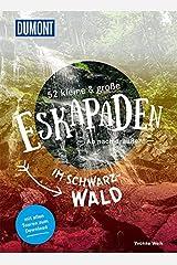52 kleine & große Eskapaden im Schwarzwald: Ab nach draußen! (DuMont Eskapaden) Taschenbuch