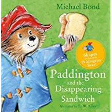 Paddington and the Disappearing Sandwich by Michael Bond (2016-01-28)